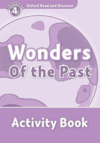 9780194644518: Oxford Read And Discover 4. Wonders Of The Past. Activity Book