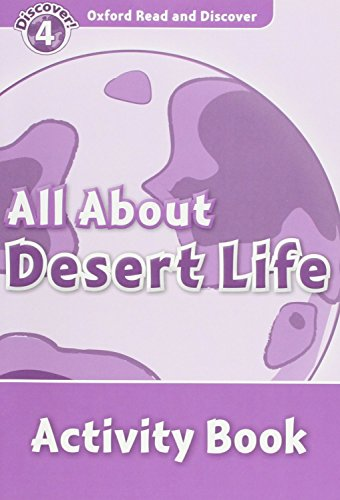 9780194644525: Oxford Read and Discover: Level 4: All About Desert Life Activity Book