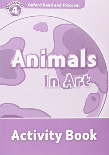 9780194644532: Oxford Read and Discover: Oxford Read & Discover. Level 4. Animals in Art: Activity Book
