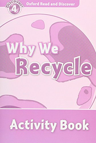 9780194644549: Oxford Read and Discover: Level 4: Why We Recycle Activity Book