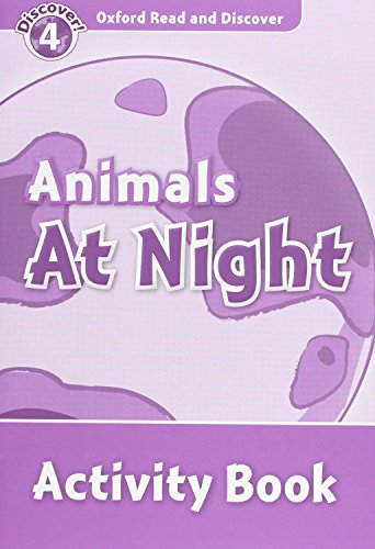 9780194644563: Oxford Read and Discover: Level 4: Animals at Night Activity Book
