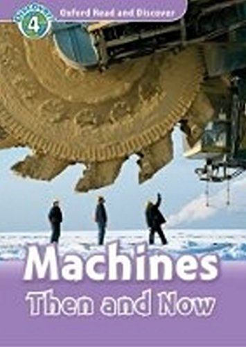 9780194644778: Oxford read and discover. Machines than and now. Livello 4. Con CD Audio