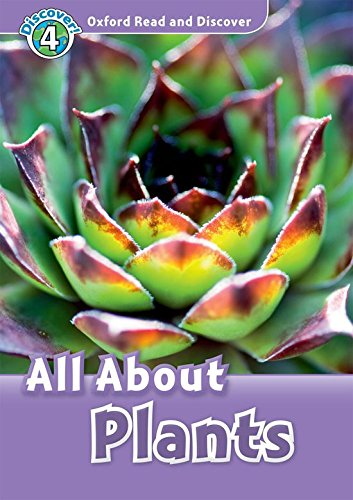 9780194644808: Oxford Read and Discover: Level 4: 750-Word Vocabulary All About Plants Audio CD Pack