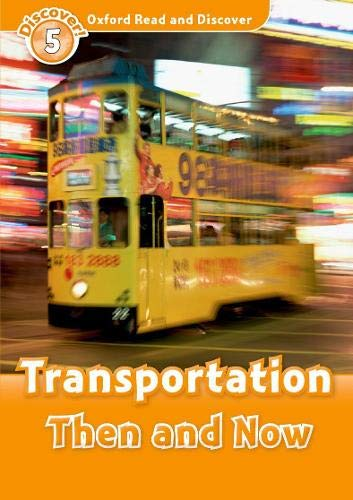 9780194644990: Oxford Read and Discover: Level 5: 900-Word Vocabulary Transportation Then and Now