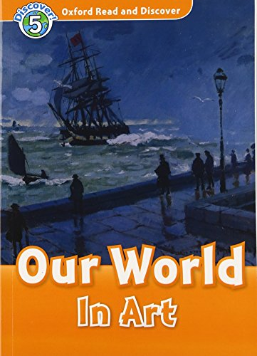9780194645041: Oxford Read and Discover: Level 5: Our World in Art
