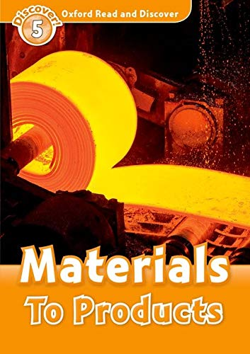 9780194645058: Oxford Read and Discover: Level 5: Materials To Products