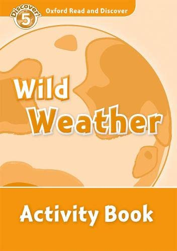 9780194645089: Oxford Read and Discover 5. Wild Weather Activity Book