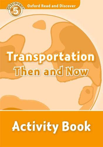 9780194645096: Oxford Read and Discover 5. Transportation Then and Now Activity Book