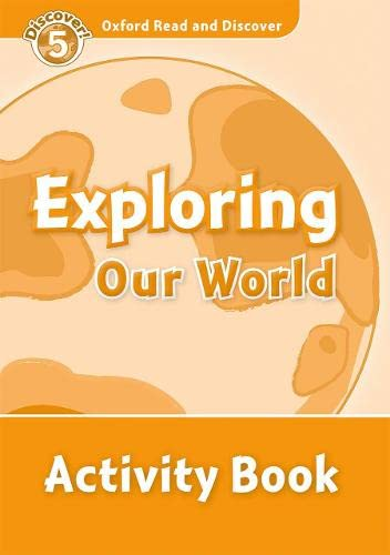 9780194645102: Oxford Read and Discover 5. Exploring Our World Activity Book