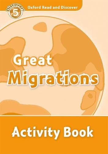 9780194645119: Oxford Read and Discover: Level 5: 900-Word Vocabulary Great Migrations Activity Book