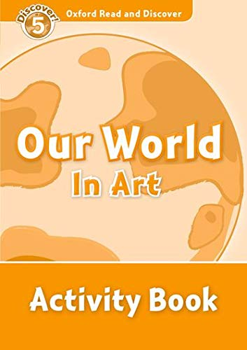 9780194645140: Oxford Read and Discover: Oxford Read & Discover. Level 5. Our World in Art: Activity Book
