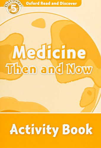 9780194645164: Oxford Read and Discover: Level 5: Medicine Then and Now Activity Book