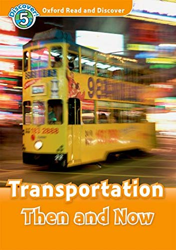 9780194645393: Oxford Read and Discover: Level 5: 900-Word Vocabulary Transportation Then and Now Audio CD Pack