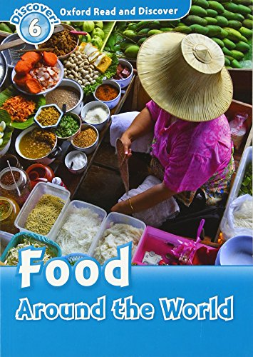 9780194645577: Oxford Read and Discover: Level 6: Food Around the World