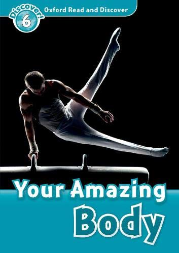 9780194645584: Oxford Read and Discover: Level 6: 1,050-Word Vocabulary Your Amazing Body