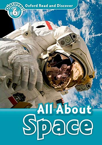 9780194645607: Oxford Read and Discover: Level 6: 1,050-Word Vocabulary All About Space