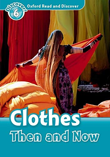 9780194645614: Oxford Read and Discover: Level 6: Clothes Then and Now
