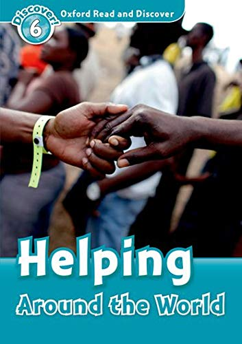 9780194645621: Oxford Read and Discover: Level 6: Helping Around the World