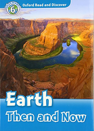 9780194645652: Oxford Read and Discover: Level 6: Earth Then and Now