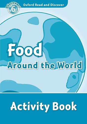 9780194645676: Oxford Read and Discover: Level 6: 1,050-Word Vocabulary Food Around the World Activity Book