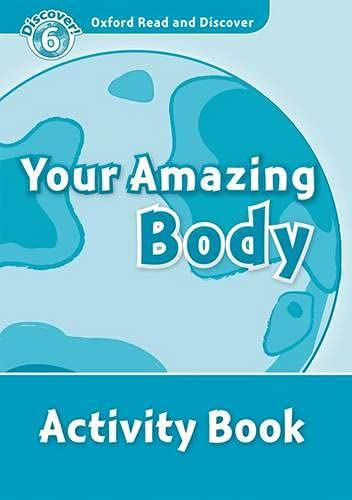 9780194645683: Oxford Read and Discover: Level 6: 1,050-Word Vocabulary Your Amazing Body Activity Book