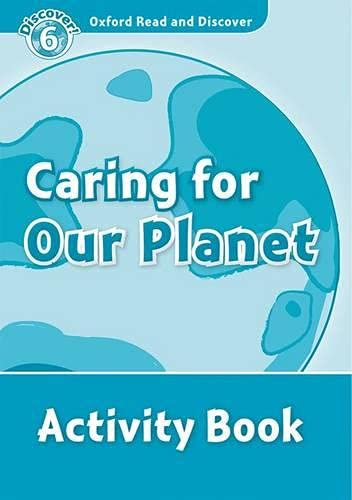 9780194645690: Oxford Read and Discover: Level 6: 1,050-Word Vocabulary Caring For Our Planet Activity Book