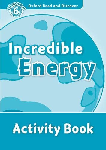 9780194645744: Oxford Read and Discover: Level 6: Incredible Energy Activity Book