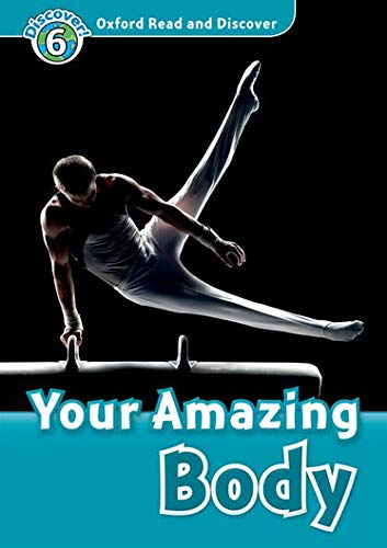 9780194645980: Oxford Read and Discover: Level 6: Your Amazing Body Audio CD Pack