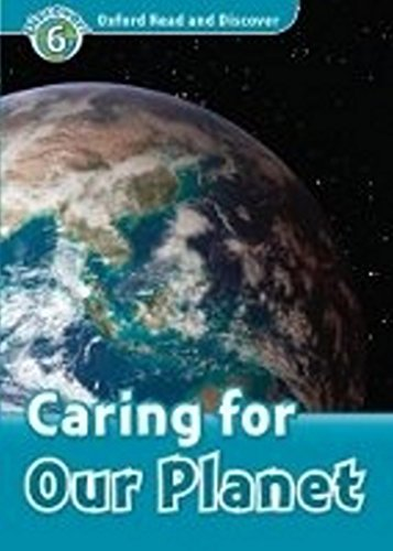 9780194645997: Oxford Read and Discover 6. Caring For Our Planet Audio CD Pack