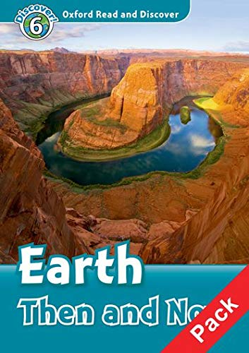 9780194646055: Oxford read and discover. Earth then and now. Livello 6. Con CD Audio
