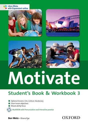 9780194649315: Motivate. Student's book-Workbook. Con espansione online. Per le Scuole superiori. Con Multi-ROM: 3