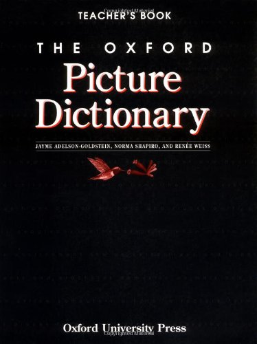 The Oxford Picture Dictionary: Teacher's Book (The Oxford Picture Dictionary Program) (0194700607) by Jayme Adelson-Goldstein; Norma Shapiro; Renee Weiss