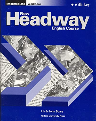 9780194702256: New Headway Intermediate. Workbook with Key: Workbook (with Key) Intermediate level (New Headway First Edition)