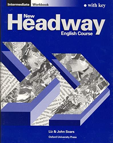 9780194702256: New Headway: Intermediate: Workbook (with Key)