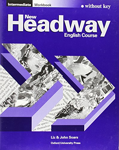 9780194702263: New Headway Intermediate. Workbook without Key: Workbook (Without Key) Intermediate level (New Headway First Edition)