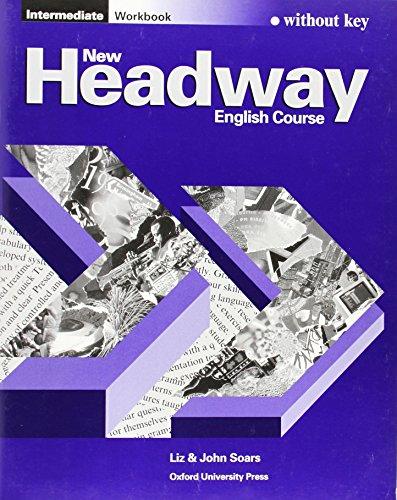 9780194702263: New Headway: Intermediate: Workbook (without Key)