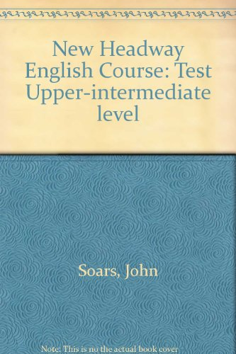 9780194702485: New Headway English Course: Test Upper-intermediate level