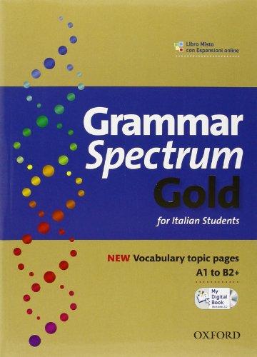 9780194706315: Grammar spectrum gold. Student's book-My digital book 2.0. With keys. Con espansione online. Per le Scuole superiori