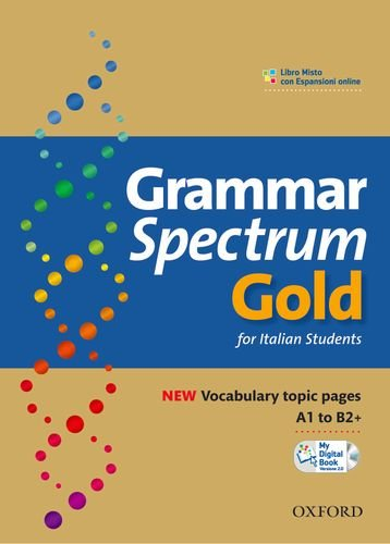 9780194706322: Grammar spectrum gold. Student's book-My digital book 2.0. Without keys. Per le Scuole superiori. Con espansione online