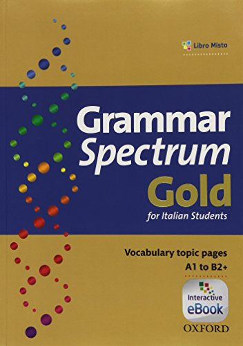 9780194706612: Grammar spectrum gold. Student's book. With key. Per le Scuole superiori. Con e-book. Con espansione online
