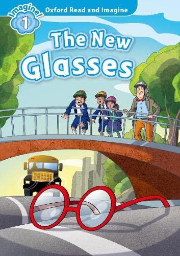 OXFORD READ & IMAGINE 1 THE NEW GLASSES