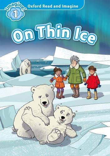 9780194709316: Oxford Read and Imagine: Level 1: On Thin Ice