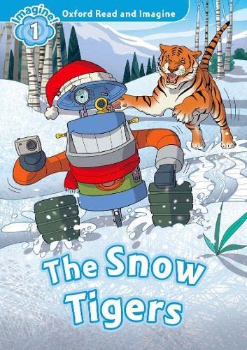 OXFORD READ & IMAGINE 1 THE SNOW TIGERS