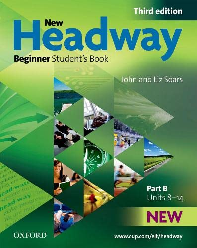 New Headway: Beginner Third Edition: Student's Book B (Headway ELT) (9780194714587) by John Soars