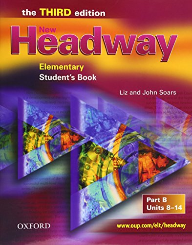 9780194715447: New Headway 3rd edition Elementary. Student's Book B: Student's Book B Elementary level (New Headway Third Edition)