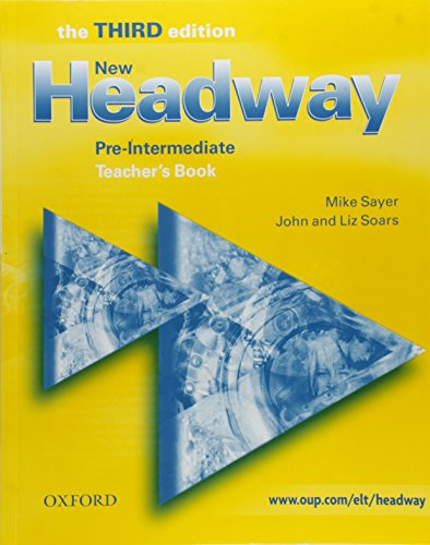 New Headway: Pre-Intermediate Third Edition: Teacher's Book: Six-level general English course for adults (Headway ELT) (9780194715881) by John Soars; Liz Soars