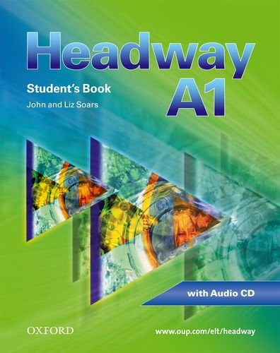 9780194716437: Headway, CEF-Edition, Level.A1 : Student's Book, w. Audio-CD and Workbook, w. Audio-CD