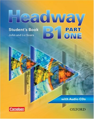 9780194716529: Headway - CEF - Edition. Level B1 Part 1. Student's Book mit Class CD