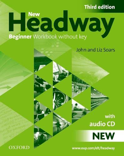 New Headway: Beginner: Workbook (Without Key) Pack: New Headway: Beginner Third Edition: Workbook (Without Key) Pack Workbook (without Key) Pack Beginner level (9780194717427) by John Soars; Liz Soars