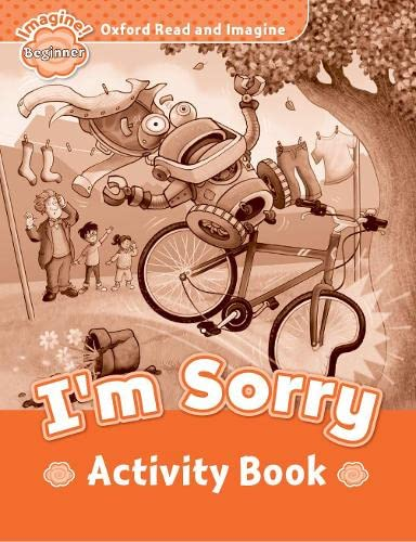 9780194722155: Oxford Read and Imagine: Beginner: I'm Sorry Activity Book
